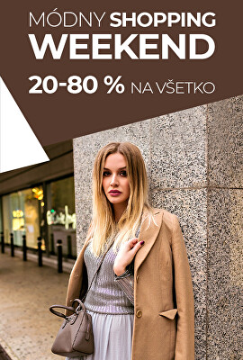 Módny shopping weekend 20-80 %