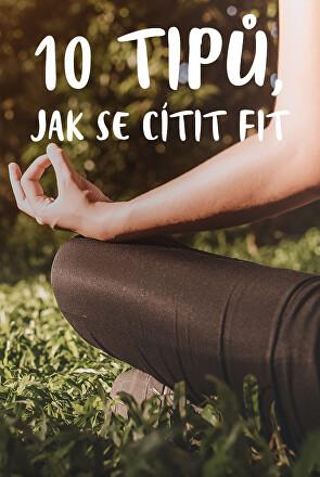 10 tipů, jak se cítit fit