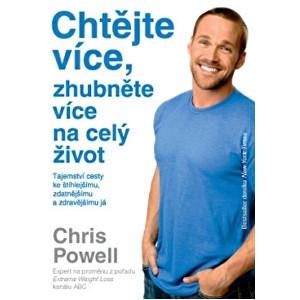 Knihy Chtějte více, zhubněte více – na celý život (Chris Powell)