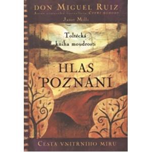 Zobrazit detail výrobku Knihy Hlas poznání (Don Miguel Ruiz, Janet Mills)