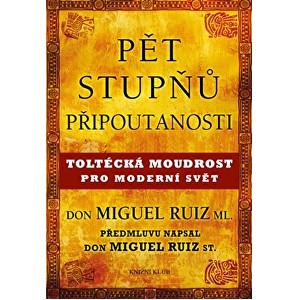 Zobrazit detail výrobku Knihy Pět stupňů připoutanosti (Don Miguel Ruiz ml.)