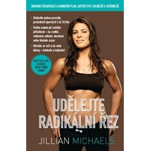 Knihy Udělejte radikální řez – 30denní dietní a fitness plán pro vaše silnější a sexy já (Jillian Michaels)
