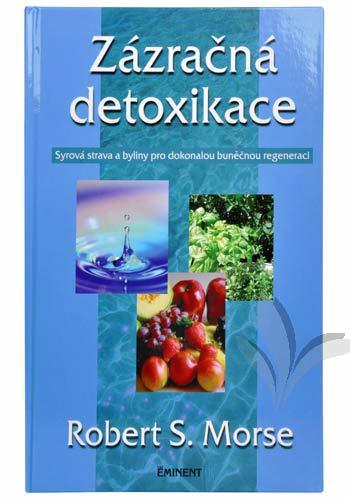 Zázračná detoxikace (Dr. Robert S. Morse)