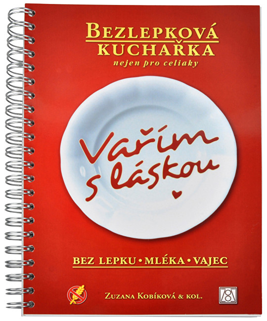 Vařím s láskou - bezlepková kuchařka nejen pro celiaky (Zuzana Kobíková & kol.)