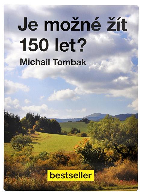 Zobrazit detail výrobku Knihy Je možné žít 150 let? (Prof. Michail Tombak, PhDr.)