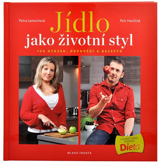 Jídlo jako životní styl (Ing. Petr Havlíček, Petra Lamschová)