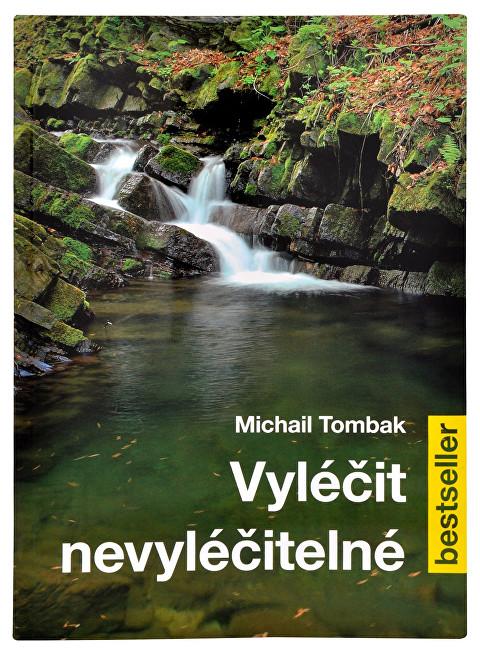Vyléčit nevyléčitelné (Prof. Michail Tombak, PhDr.)