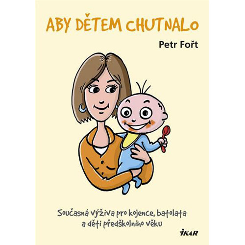 Zobrazit detail výrobku Knihy Aby dětem chutnalo (RNDr. Petr Fořt, CSc.)
