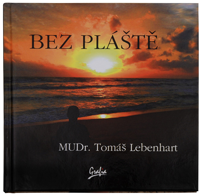 Zobrazit detail výrobku Knihy Bez pláště (MUDr. Tomáš Lebenhart)