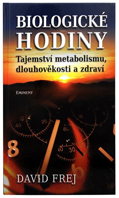Zobrazit detail výrobku Knihy Biologické hodiny: tajemství metabolismu, dlouhověkosti (MUDr. David Frej)