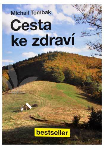 Cesta ke zdraví (Prof. Michail Tombak, PhDr.)