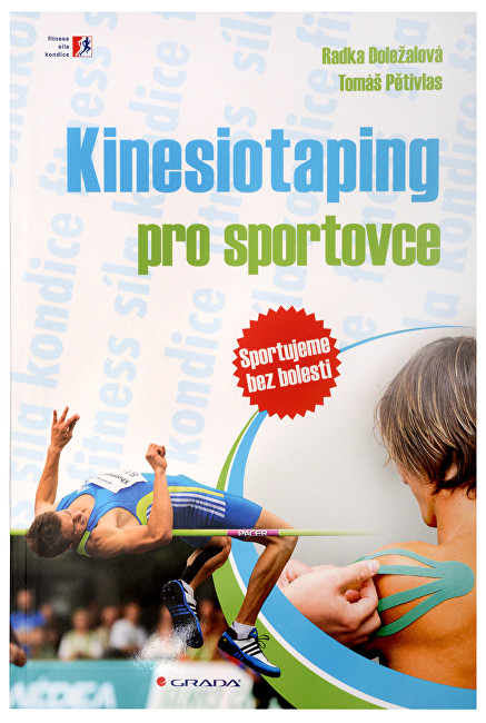 Zobrazit detail výrobku Knihy Kinesiotaping pro sportovce (Mgr. Tomáš Pětivlas, Ph. D., Mgr. Radka Doležalová)