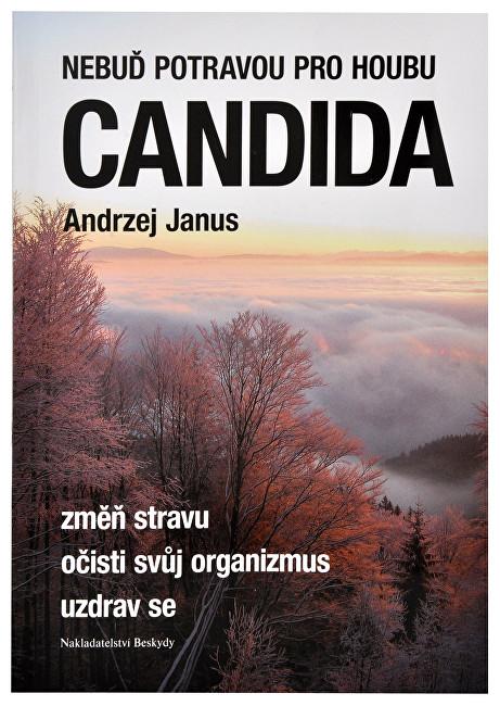 Nebuď potravou pro houbu Candida (Andrzej Janus)