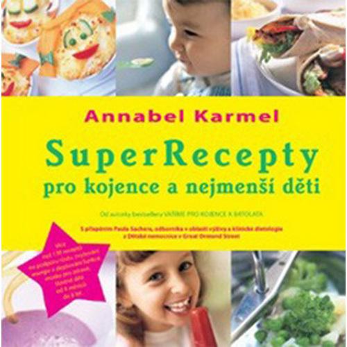 Knihy SuperRecepty pro kojence a nejmenší děti (Annabel Karmel)