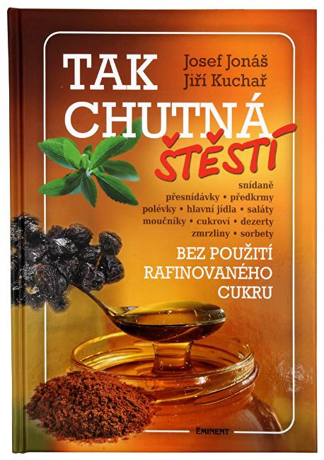 Zobrazit detail výrobku Knihy Tak chutná štěstí (Jiří Kuchař, Josef Jonáš)