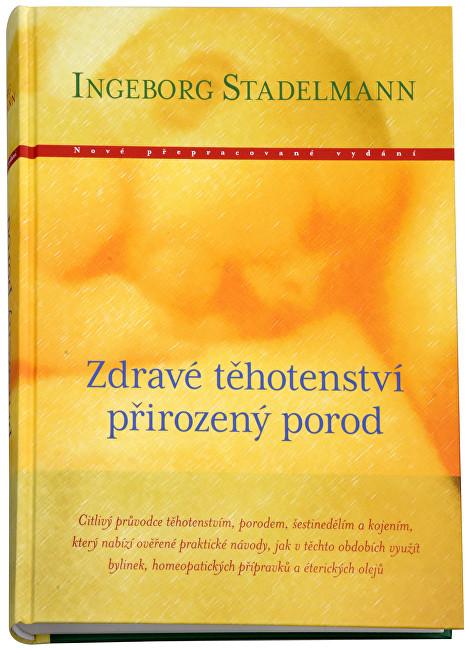 Zobrazit detail výrobku Knihy Zdravé těhotenství, přirozený porod (Ingeborg Stadelmann)