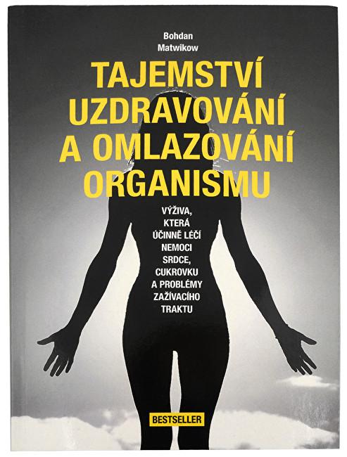 Tajemství uzdravování a omlazování organismu (Bohdan Matwikow)