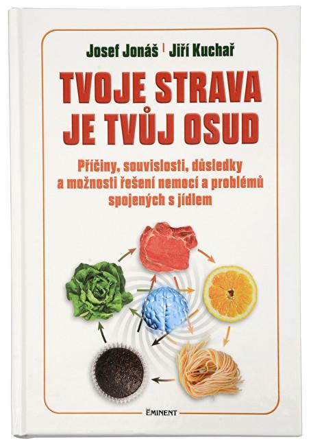 Zobrazit detail výrobku Knihy Tvoje strava je tvůj osud (MUDr. Josef Jonáš, Jiří Kuchař)