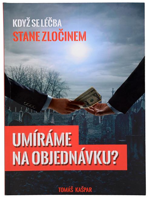 Umíráme na objednávku (Tomáš Kašpar)
