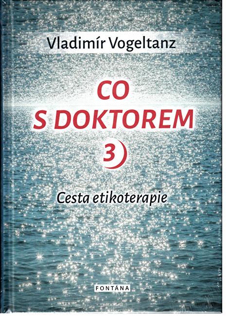 Co s doktorem - cesta etikoterapie III. díl (Vladimír Vogeltanz)