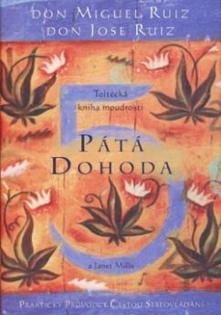 Pátá dohoda - Toltécka kniha moudrosti (Don Miguel Ruiz, Don Jose Ruiz)