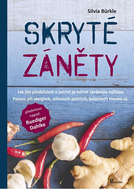 Knihy Skryté záněty:Jak jim předcházet a šetrně je mírnit správnou výživou - Silvia Bürkle