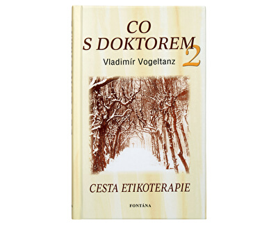 Knihy Čo s doktorom - cesta etikoterapie II. diel (Vladimír Vogeltanz)