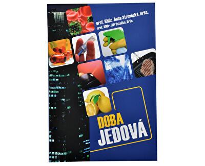 Knihy Doba jedová (prof. RNDr. Anna Strunecká, DrSc., prof.RNDr. Jiří Patočka, DrSc.)