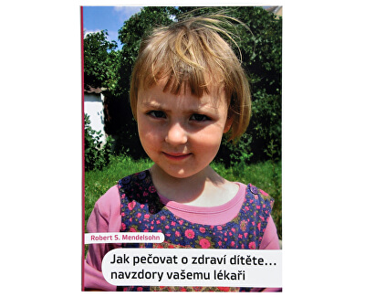Cum să aibă grijă de sănătatea copilului ... în ciuda medicului dumneavoastră (Robert S. Mendelsohn)