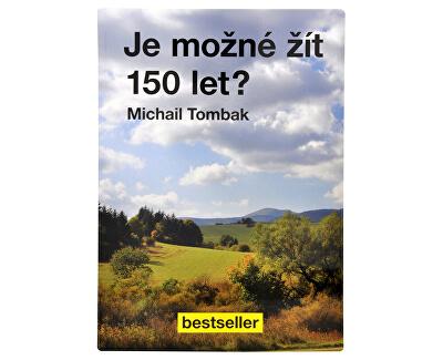 Knihy Je možné žít 150 let? (Prof. Michail Tombak, PhDr.)