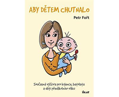 Knihy Aby deťom chutilo (RNDr. Petr Fořt, CSc.)