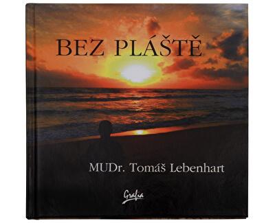 Knihy Bez pláště (MUDr. Tomáš Lebenhart)