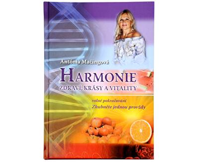 Knihy Harmonie zdraví, krásy a vitality (Mgr. Antónia Mačingová)