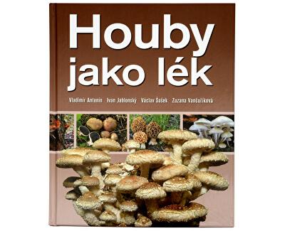 Knihy Houby jako lék (RNDr. V. Antonín, CSc., Ing. I. Jablonský, CSc., RNDr. V. Šašek, CSc., MUDr. Z. Vančuříková)