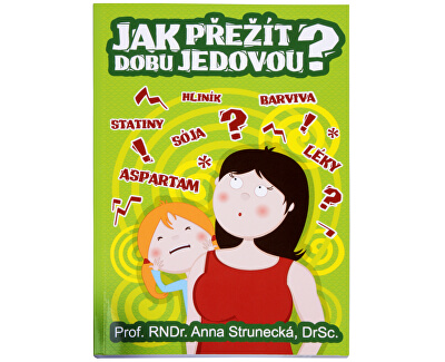 Knihy Ako prežiť dobu jedovú? (Prof. RNDr. Anna Strunecká, DrSc.)