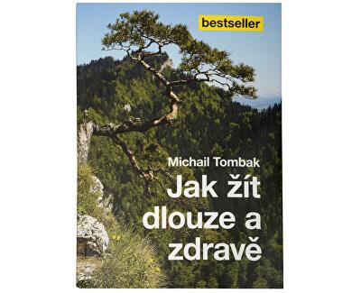 Knihy Jak žít dlouze a zdravě (Prof. Michail Tombak, PhDr.)