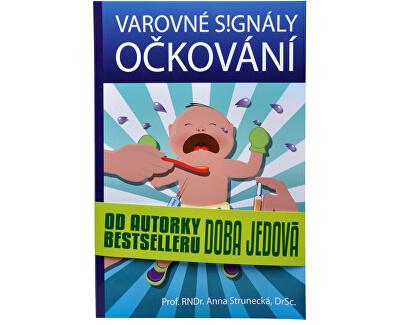 Knihy Varovné signály očkování (Prof. RNDr. Anna Strunecká, DrSc.)