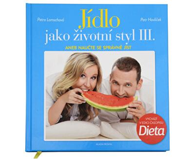 Knihy Jídlo jako životní styl III. (Ing. Petr Havlíček, Petra Lamschová)