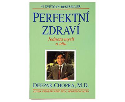 Knihy Perfektní zdraví - Jednota mysli a těla (Deepak Chopra, M. D.)