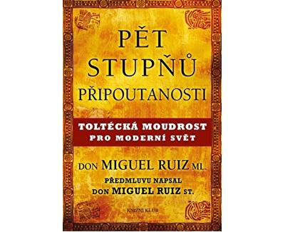 Knihy Pět stupňů připoutanosti (Don Miguel Ruiz ml.)
